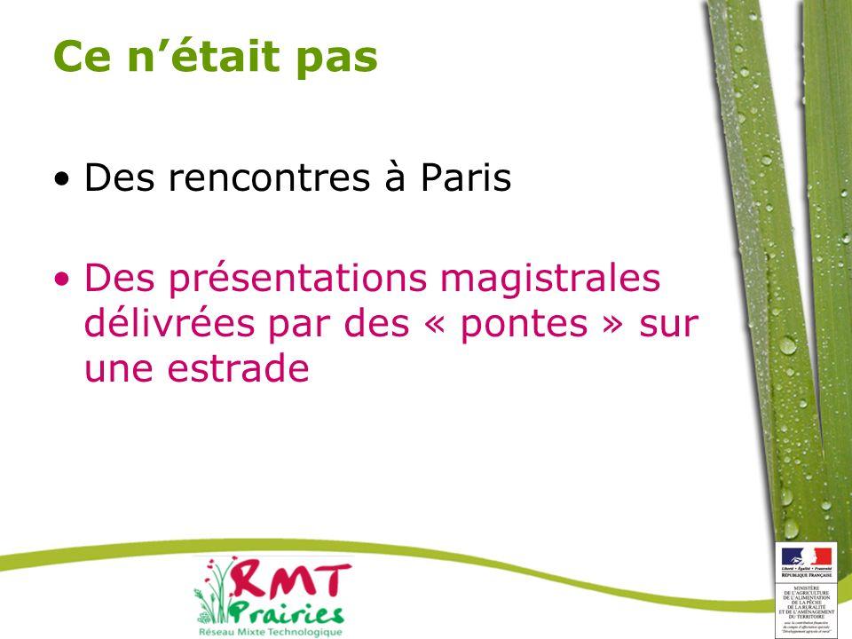 Ce nétait pas Des rencontres à Paris Des présentations magistrales délivrées par des « pontes » sur une estrade