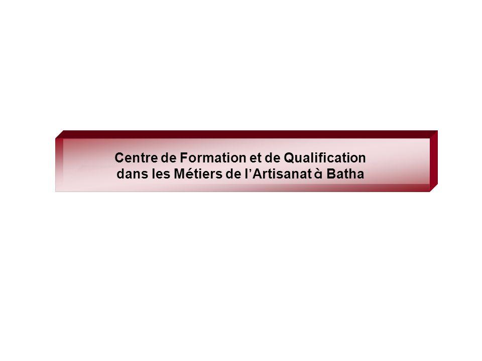 Centre de Formation et de Qualification dans les M é tiers de l Artisanat à Batha