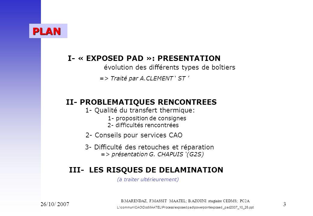Vend 26/10/ 20073 PLAN I- « EXPOSED PAD »: PRESENTATION évolution des différents types de boîtiers => Traité par A.CLEMENT ST II- PROBLEMATIQUES RENCO
