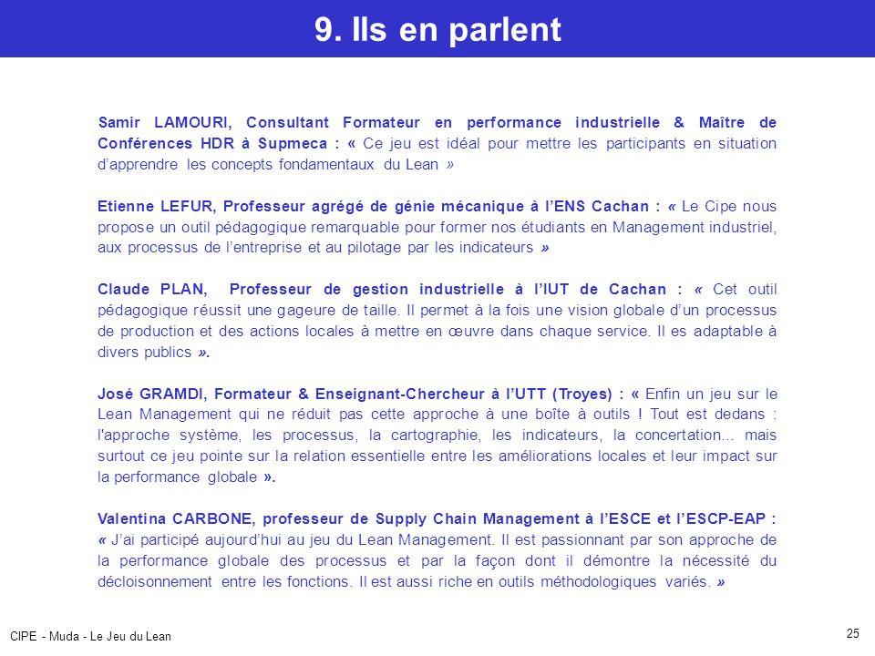 CIPE - Muda - Le Jeu du Lean 25 9. Ils en parlent Samir LAMOURI, Consultant Formateur en performance industrielle & Maître de Conférences HDR à Supmec