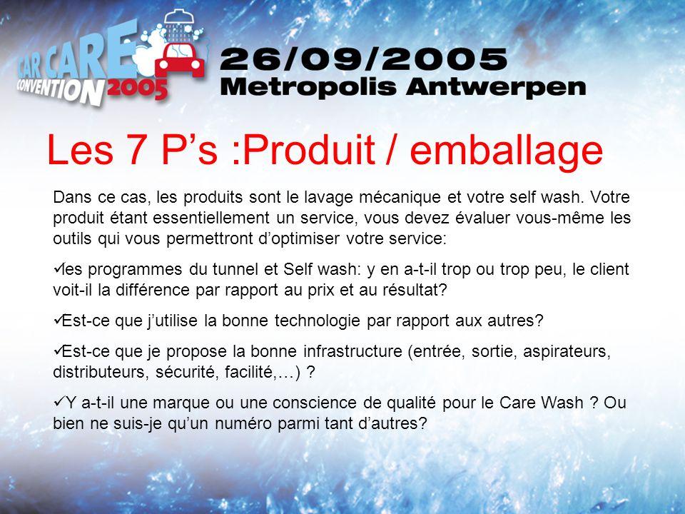 Les 7 Ps :Produit / emballage Dans ce cas, les produits sont le lavage mécanique et votre self wash.