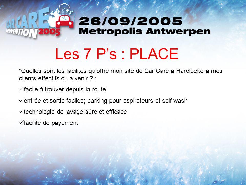 Les 7 Ps : PLACE Quelles sont les facilités quoffre mon site de Car Care à Harelbeke à mes clients effectifs ou à venir .