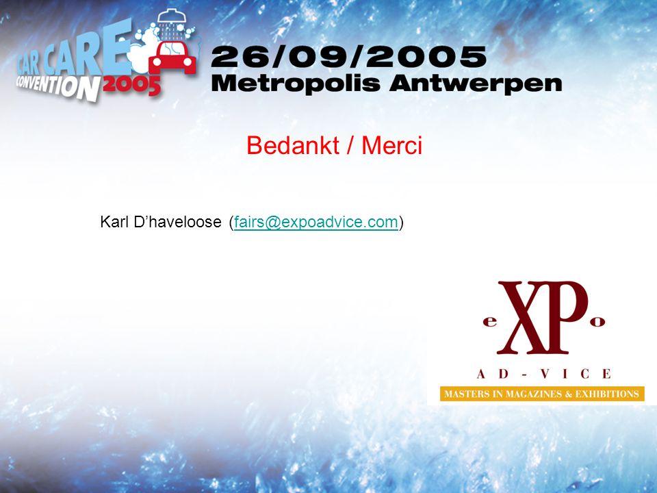 Bedankt / Merci Karl Dhaveloose (fairs@expoadvice.com)fairs@expoadvice.com
