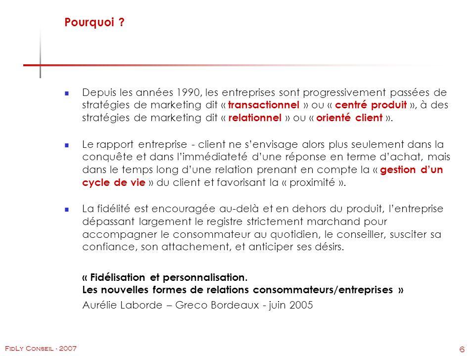 6 FidLy Conseil - 2007 Pourquoi .