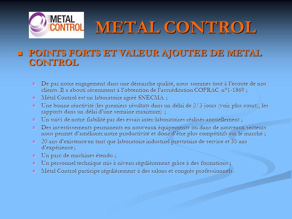 METAL CONTROL CONTROLES NON DESTRUCTIFS CONTROLES NON DESTRUCTIFS Sur site ou en laboratoire Sur site ou en laboratoire Endoscopie Endoscopie