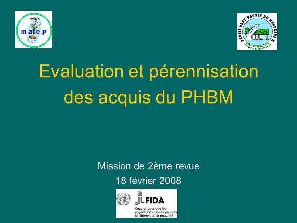 Evaluation et pérennisation des acquis du PHBM Mission de 2ème revue 18 février 2008