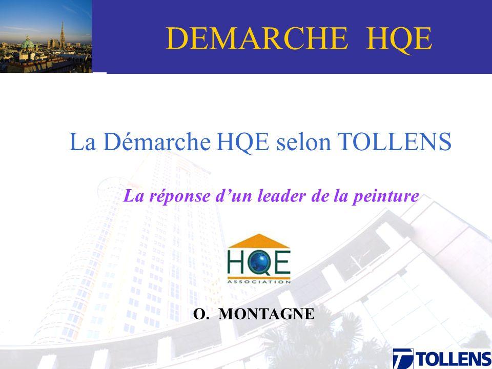 Grand-Titre O. MONTAGNE DEMARCHE HQE La Démarche HQE selon TOLLENS La réponse dun leader de la peinture