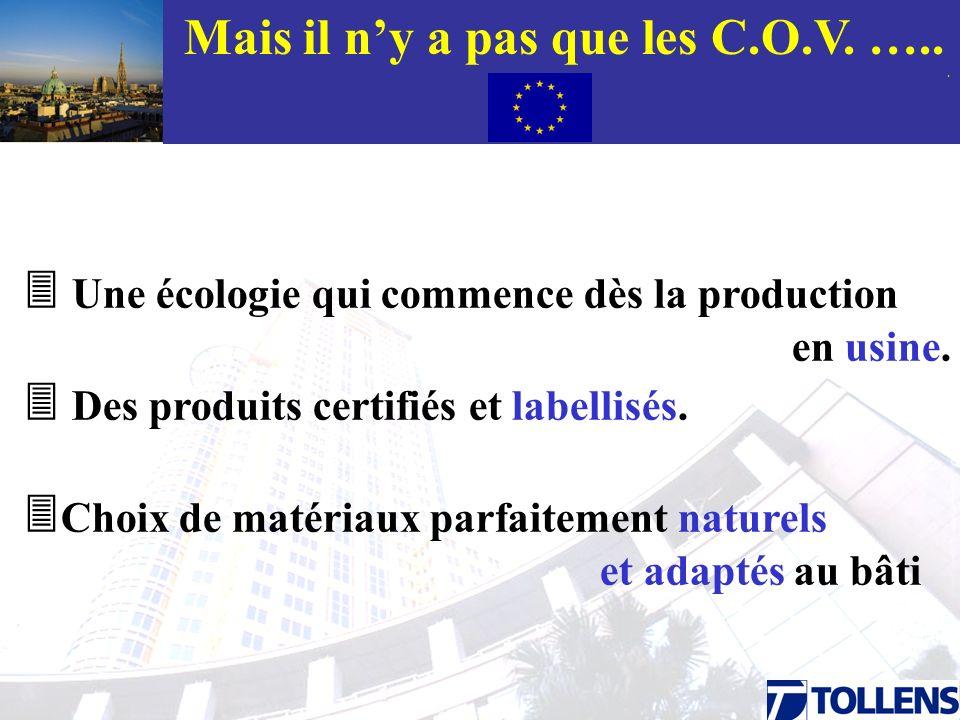 . Une écologie qui commence dès la production en usine. Des produits certifiés et labellisés. Choix de matériaux parfaitement naturels et adaptés au b
