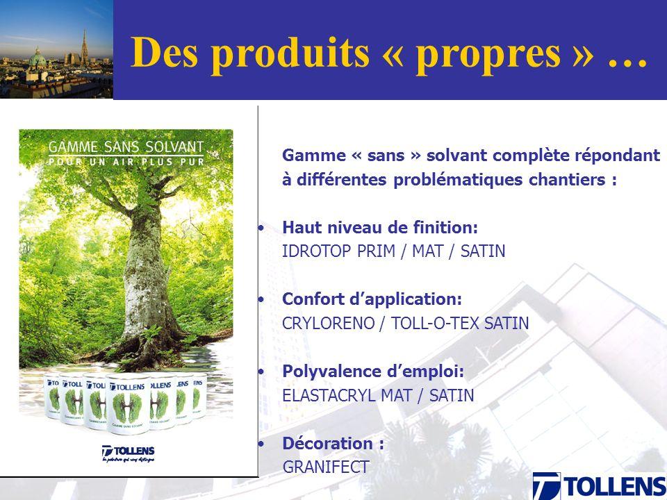 Des produits « propres » … Gamme « sans » solvant complète répondant à différentes problématiques chantiers : Haut niveau de finition: IDROTOP PRIM /