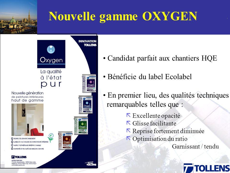. Nouvelle gamme OXYGEN Candidat parfait aux chantiers HQE Bénéficie du label Ecolabel En premier lieu, des qualités techniques remarquables telles qu