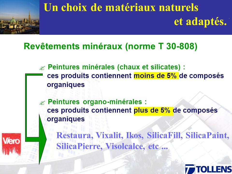 . Un choix de matériaux naturels et adaptés. Peinturesorgano-minérales : ces produits contiennent plus de 5% de composés organiques Peintures minérale