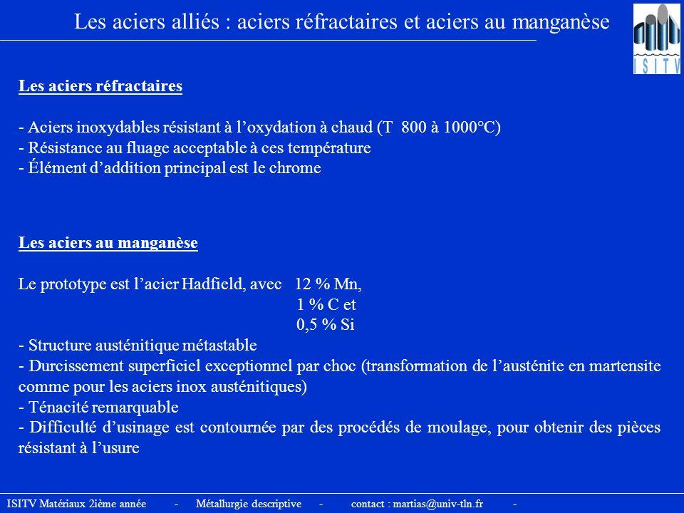 Les aciers alliés : aciers réfractaires et aciers au manganèse Les aciers réfractaires - Aciers inoxydables résistant à loxydation à chaud (T 800 à 10