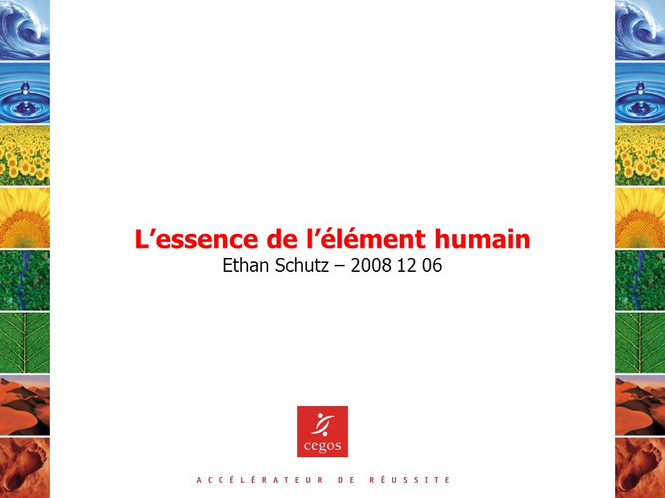 Lessence de lélément humain Ethan Schutz – 2008 12 06