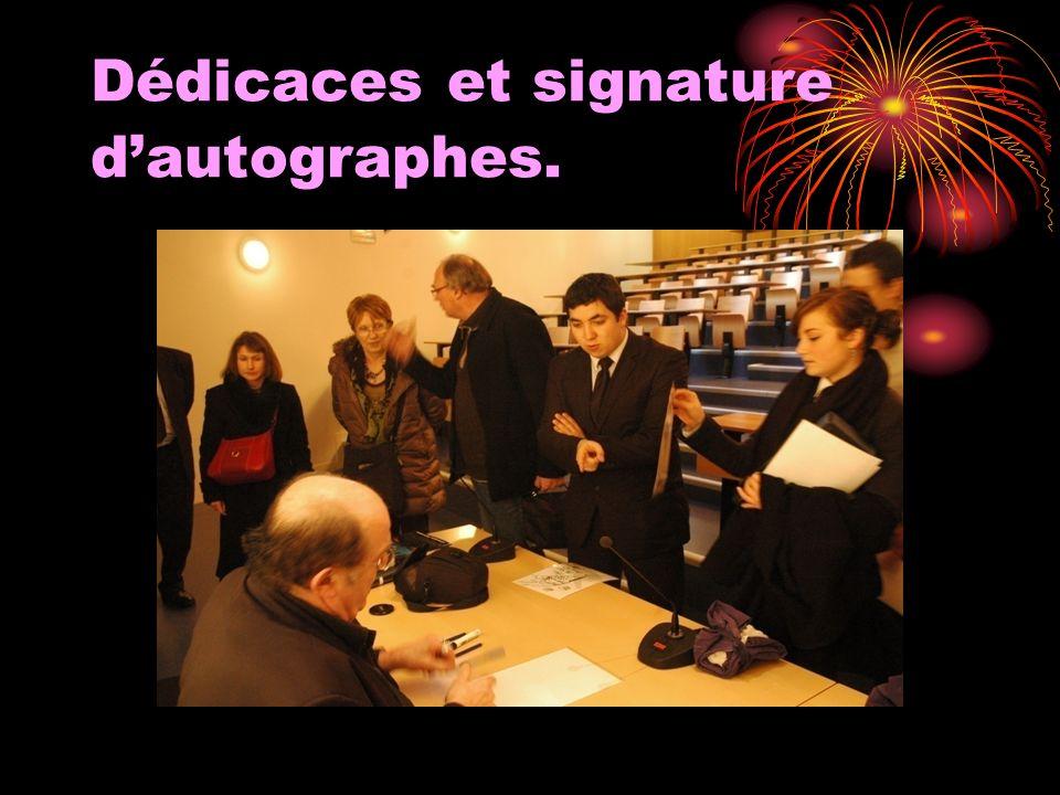 Dédicaces et signature dautographes.
