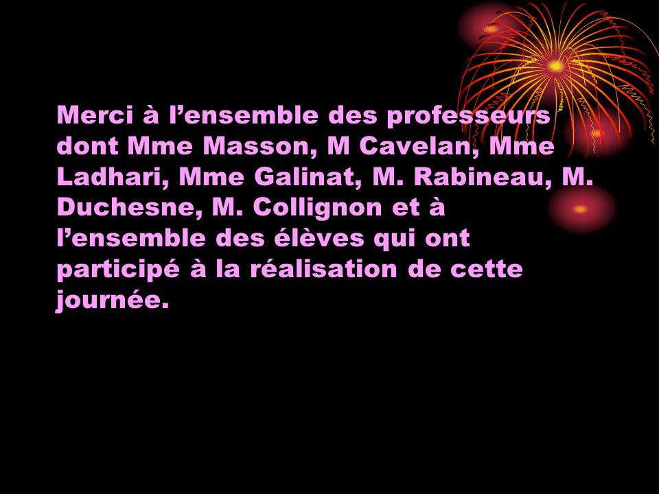 Merci à lensemble des professeurs dont Mme Masson, M Cavelan, Mme Ladhari, Mme Galinat, M.