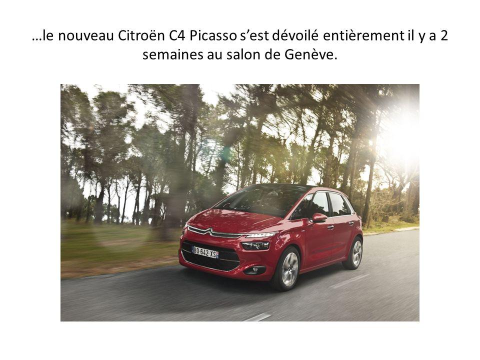 …le nouveau Citroën C4 Picasso sest dévoilé entièrement il y a 2 semaines au salon de Genève.