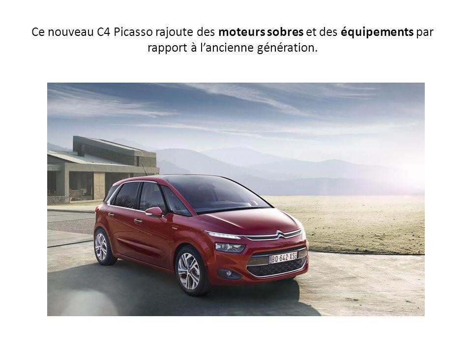 Ce nouveau C4 Picasso rajoute des moteurs sobres et des équipements par rapport à lancienne génération.