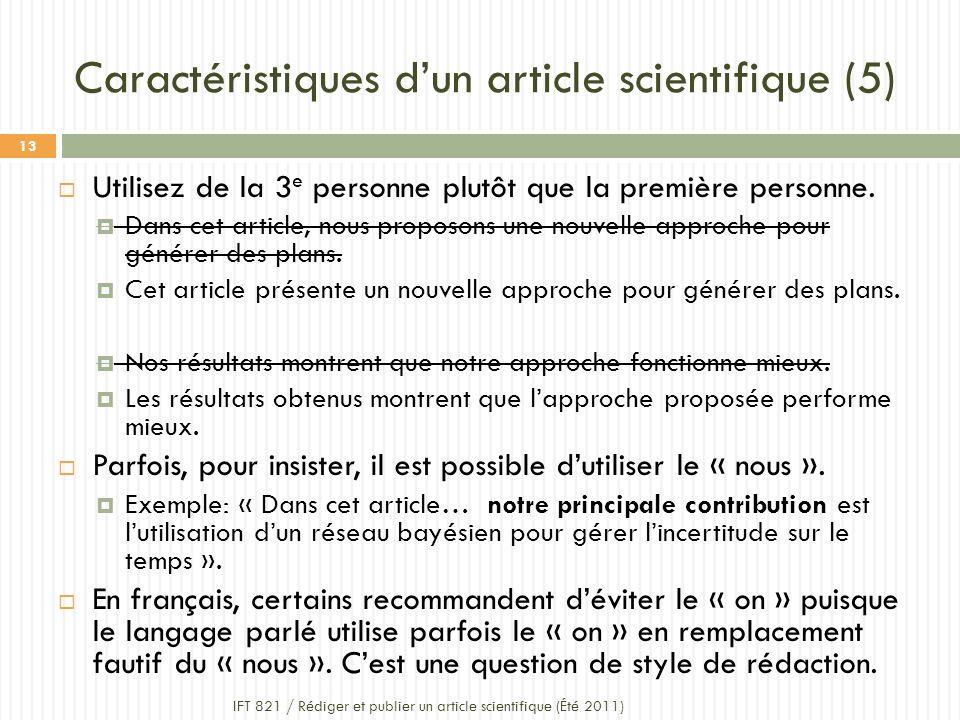 Caractéristiques dun article scientifique (5) Utilisez de la 3 e personne plutôt que la première personne.