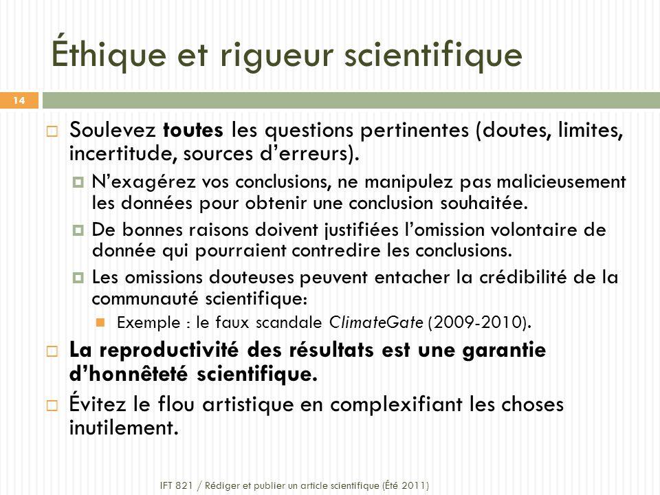 Éthique et rigueur scientifique Soulevez toutes les questions pertinentes (doutes, limites, incertitude, sources derreurs).