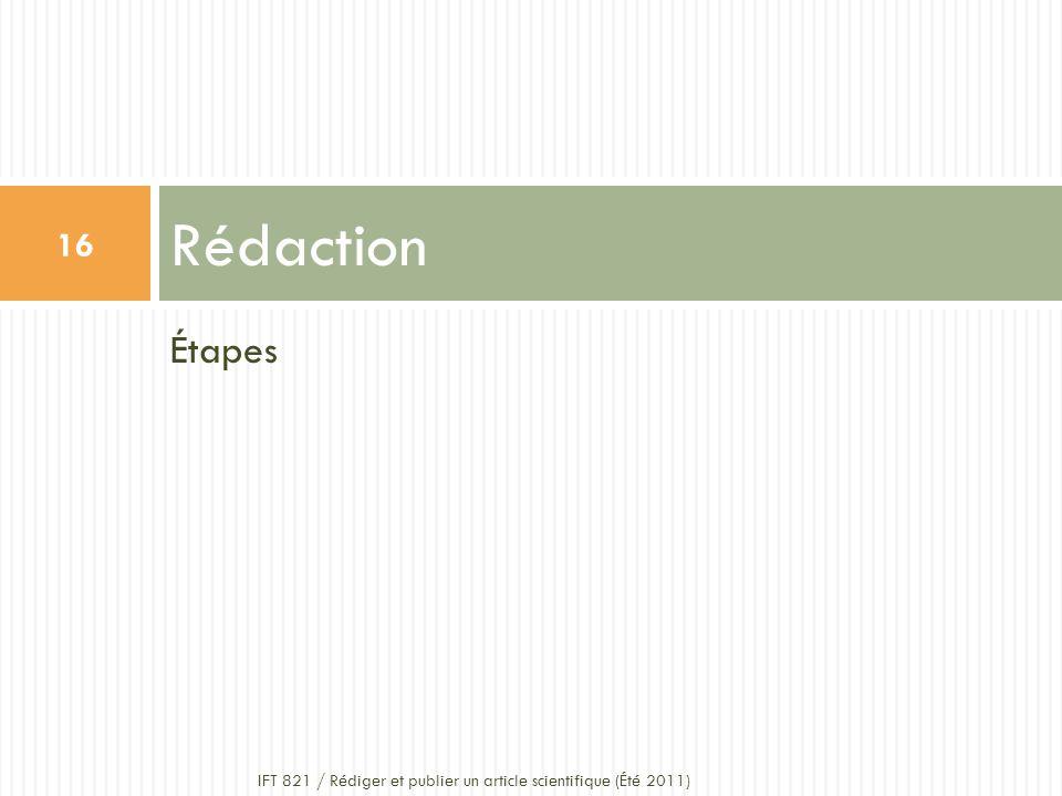 Étapes Rédaction 16 IFT 821 / Rédiger et publier un article scientifique (Été 2011)