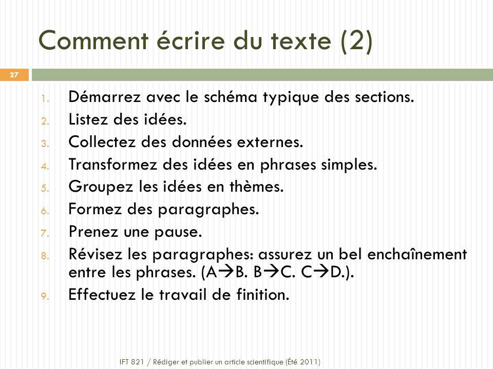 Comment écrire du texte (2) IFT 821 / Rédiger et publier un article scientifique (Été 2011) 27 1.