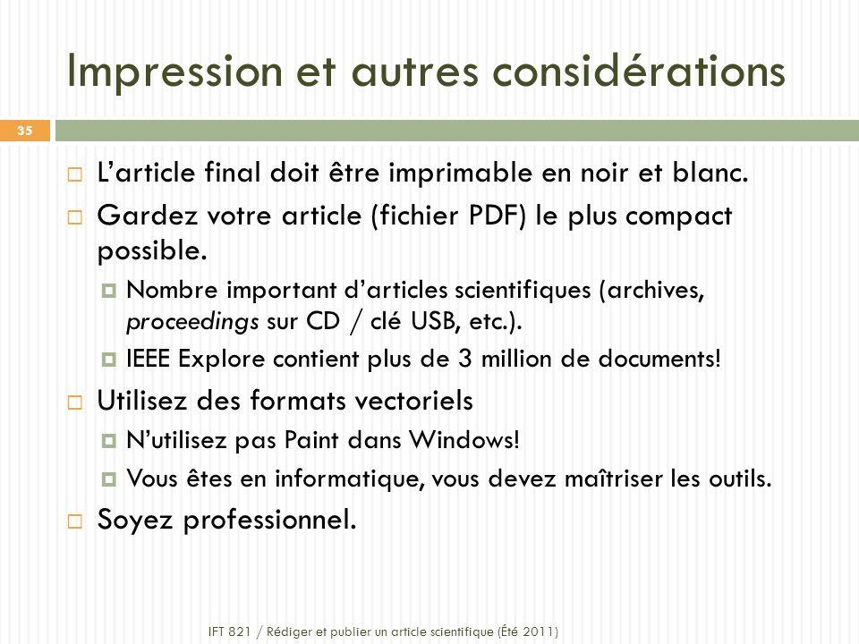 Impression et autres considérations IFT 821 / Rédiger et publier un article scientifique (Été 2011) 35 Larticle final doit être imprimable en noir et blanc.