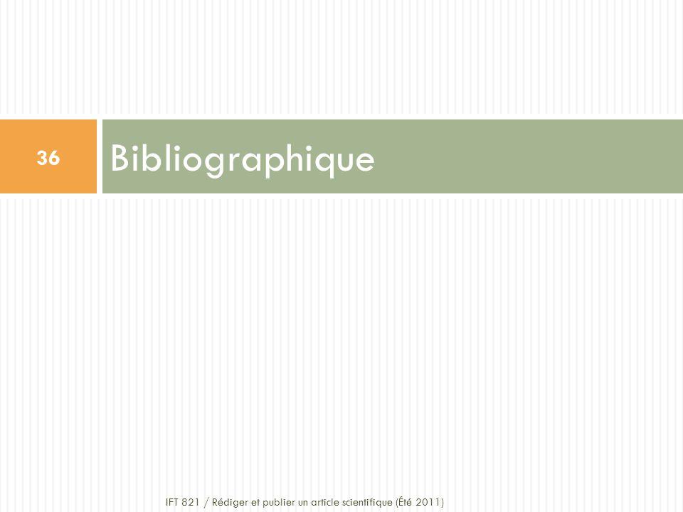Bibliographique 36 IFT 821 / Rédiger et publier un article scientifique (Été 2011)