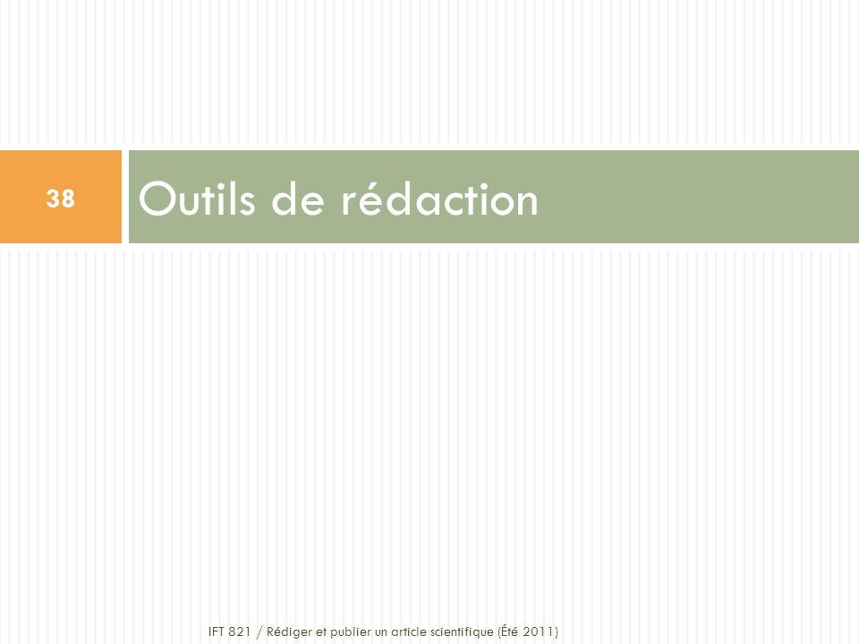 Outils de rédaction 38 IFT 821 / Rédiger et publier un article scientifique (Été 2011)