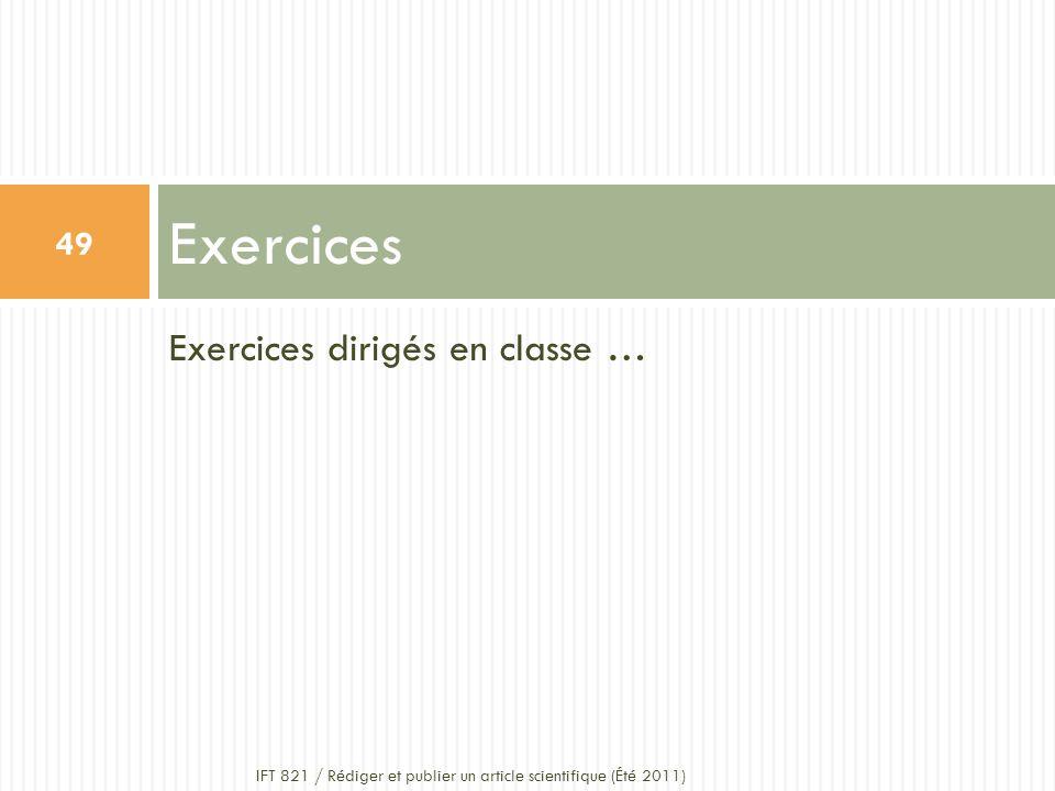 Exercices dirigés en classe … Exercices 49 IFT 821 / Rédiger et publier un article scientifique (Été 2011)