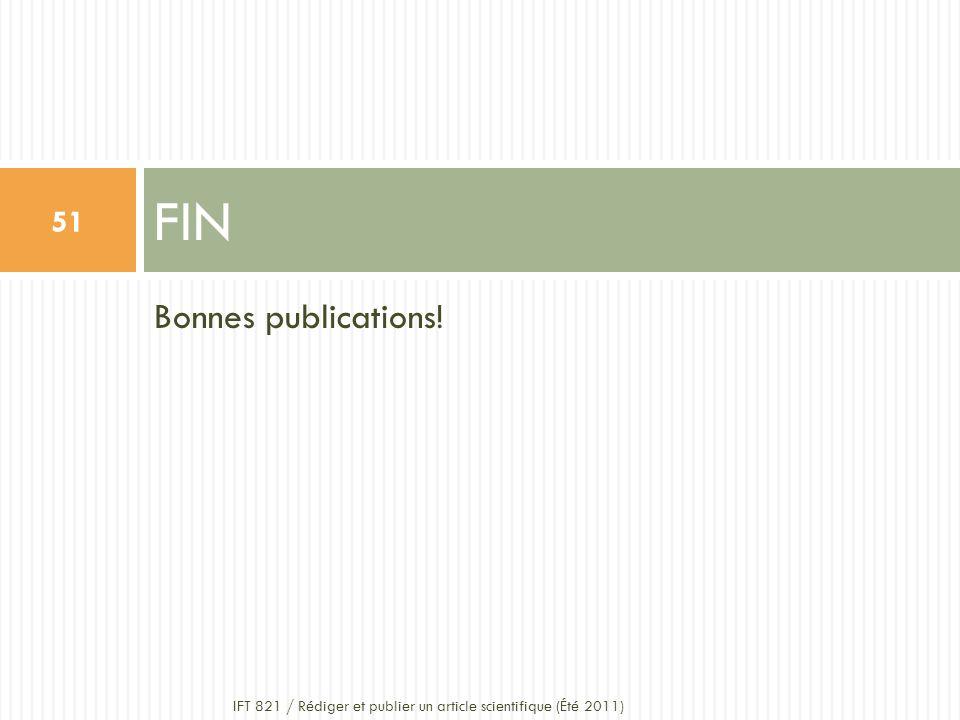 Bonnes publications! FIN 51 IFT 821 / Rédiger et publier un article scientifique (Été 2011)