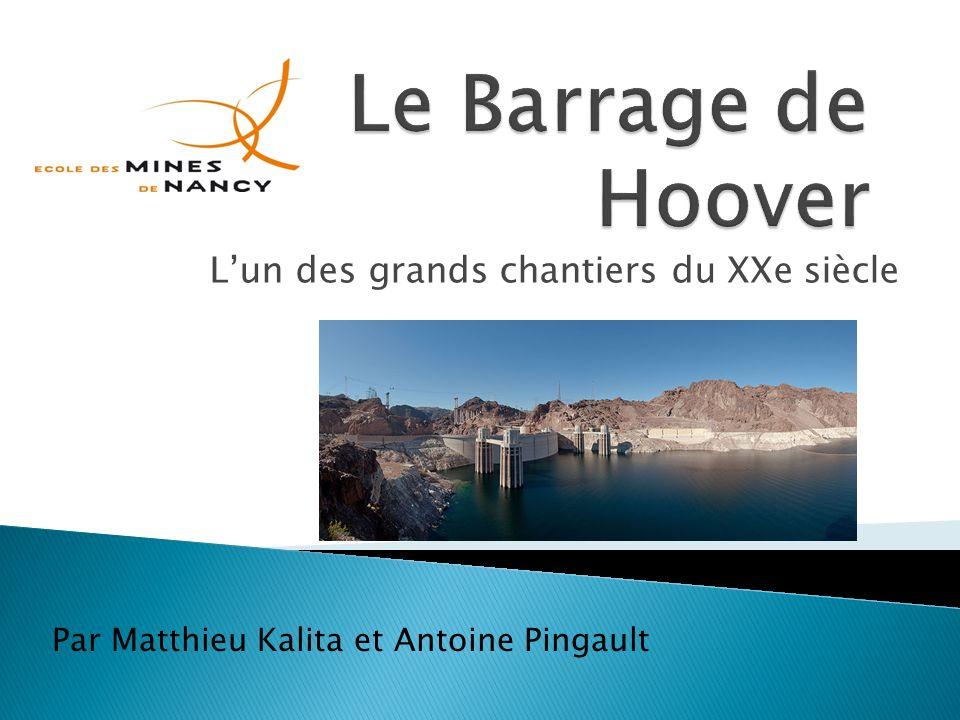 Lun des grands chantiers du XXe siècle Par Matthieu Kalita et Antoine Pingault