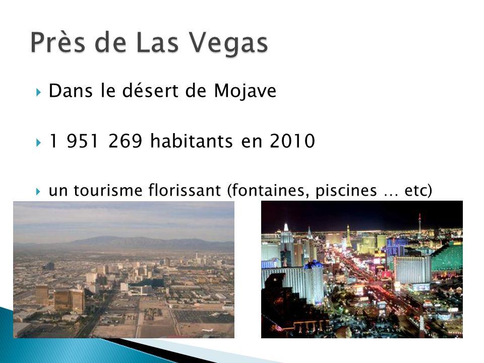 Dans le désert de Mojave 1 951 269 habitants en 2010 un tourisme florissant (fontaines, piscines … etc)