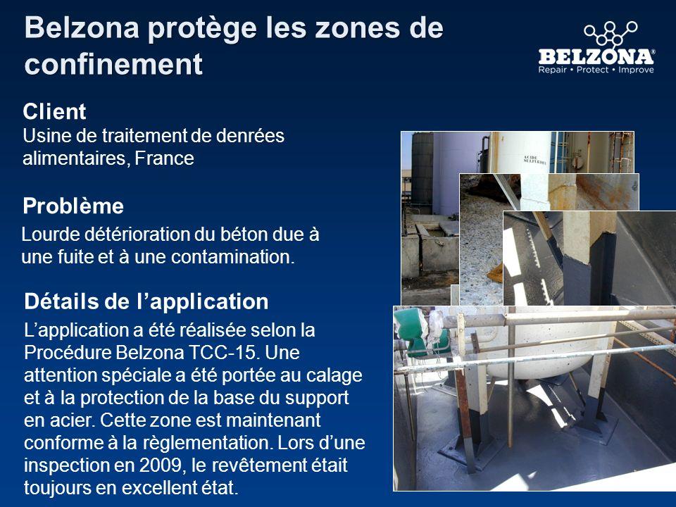 Client Problème Détails de lapplication Belzona protège les zones de confinement Usine de traitement de denrées alimentaires, France Lourde détériorat