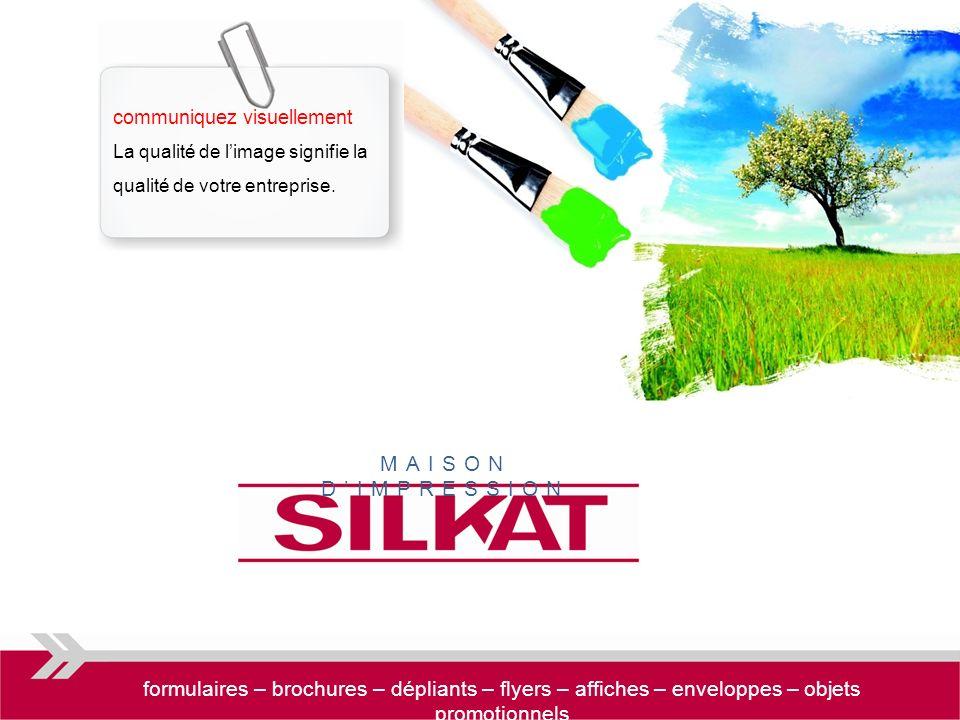 La maison d impression SILKAT dispose d une équipe de professionnels avec plus de dix ans d expérience, qui s appuie sur des matériels d impression de la dernière génération.