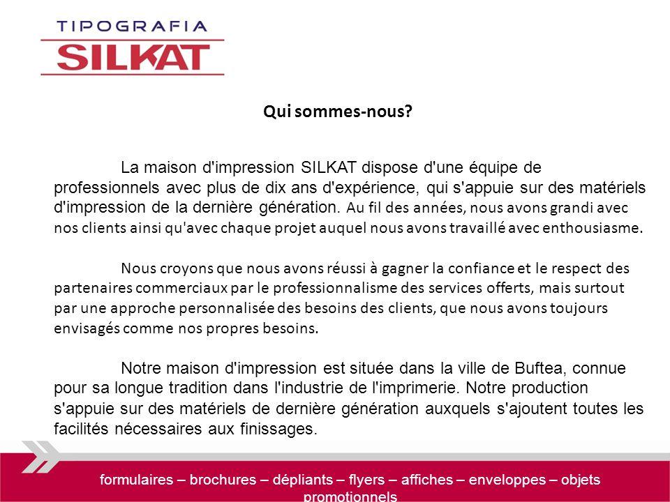 La maison d'impression SILKAT dispose d'une équipe de professionnels avec plus de dix ans d'expérience, qui s'appuie sur des matériels d'impression de