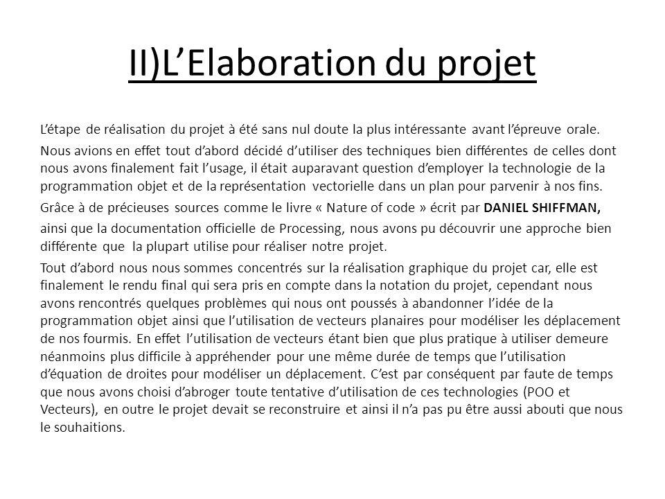 II)LElaboration du projet Létape de réalisation du projet à été sans nul doute la plus intéressante avant lépreuve orale.