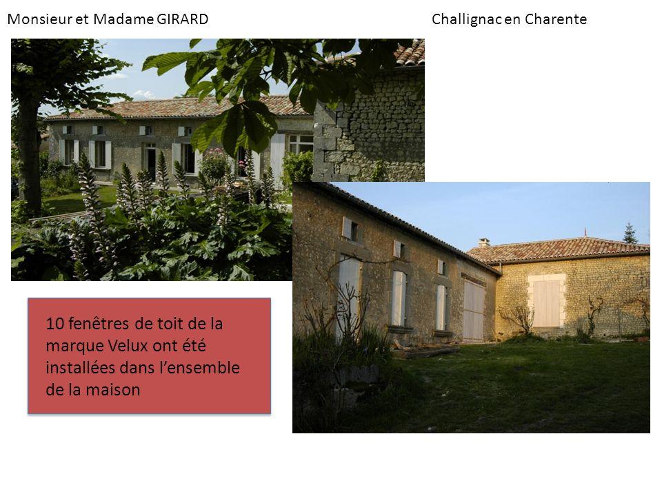 Monsieur et Madame GIRARDChallignac en Charente 10 fenêtres de toit de la marque Velux ont été installées dans lensemble de la maison
