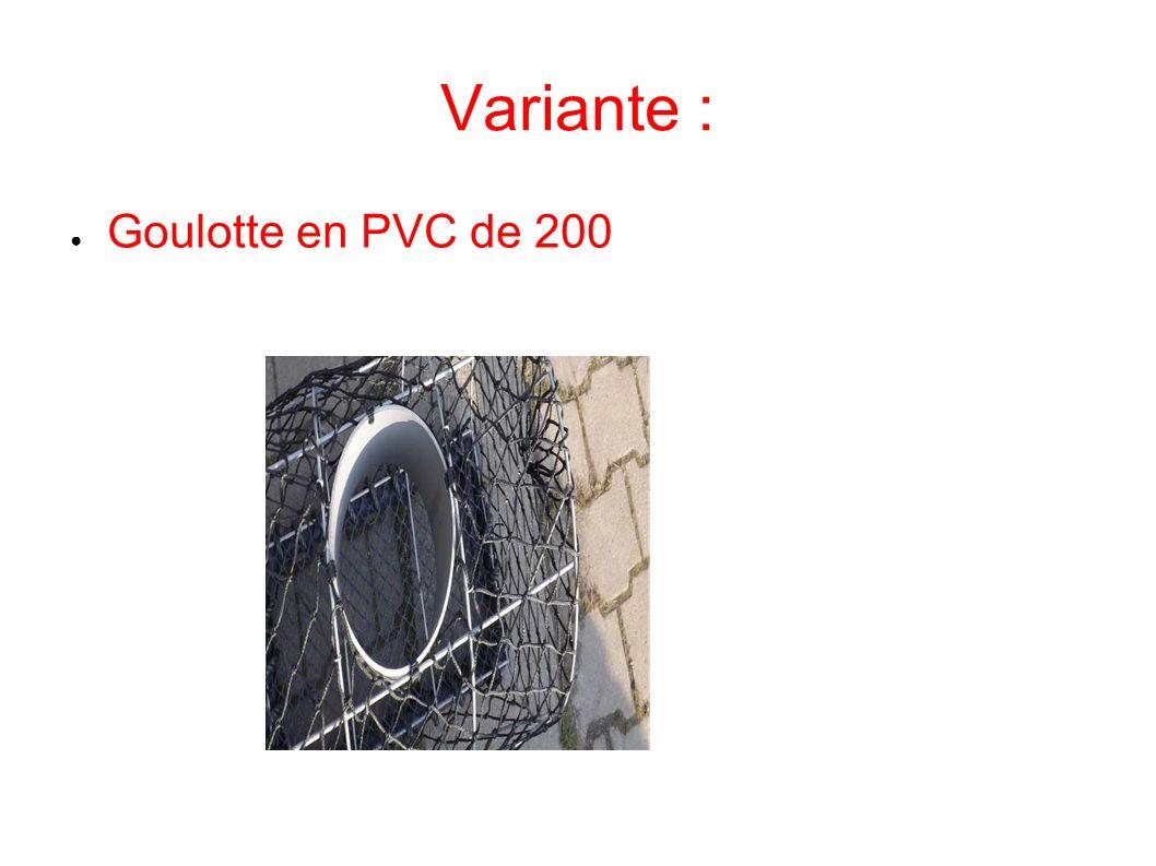 Variante : Goulotte en PVC de 200