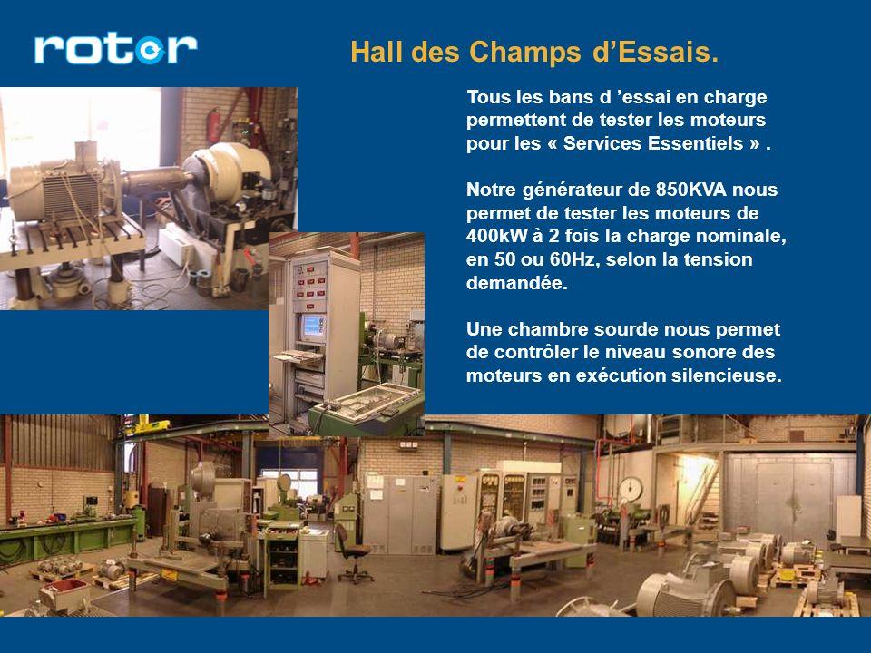 Hall des Champs dEssais. Tous les bans d essai en charge permettent de tester les moteurs pour les « Services Essentiels ». Notre générateur de 850KVA