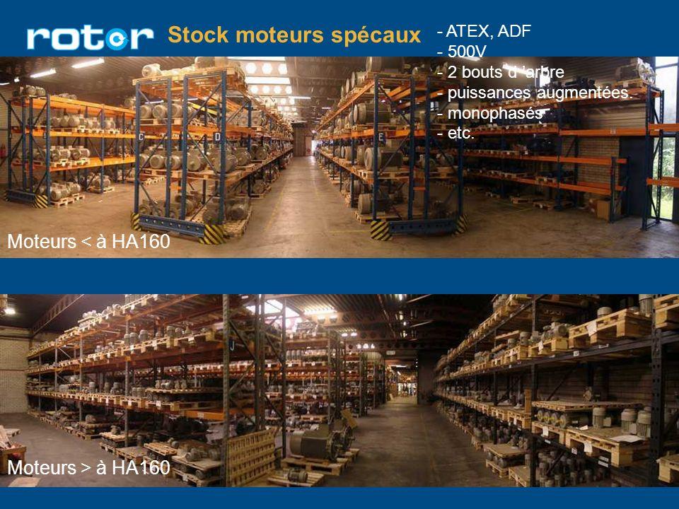 Stock moteurs spécaux - ATEX, ADF - 500V - 2 bouts d arbre - puissances augmentées. - monophasés - etc. Moteurs < à HA160 Moteurs > à HA160