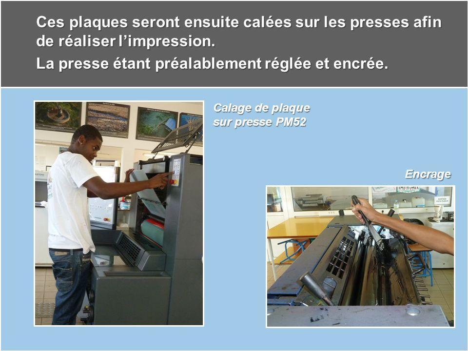 Les élèves devront maîtriser la conduite de la presse offset Préparation du margeur sur presse PM52 Réglage encrier sur presse GTO52 Réglage encrier sur presse PM52
