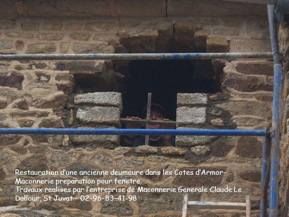 Restauration dune ancienne deumeure dans les Cotes dArmor– Maconnerie preparation pour fenetre.