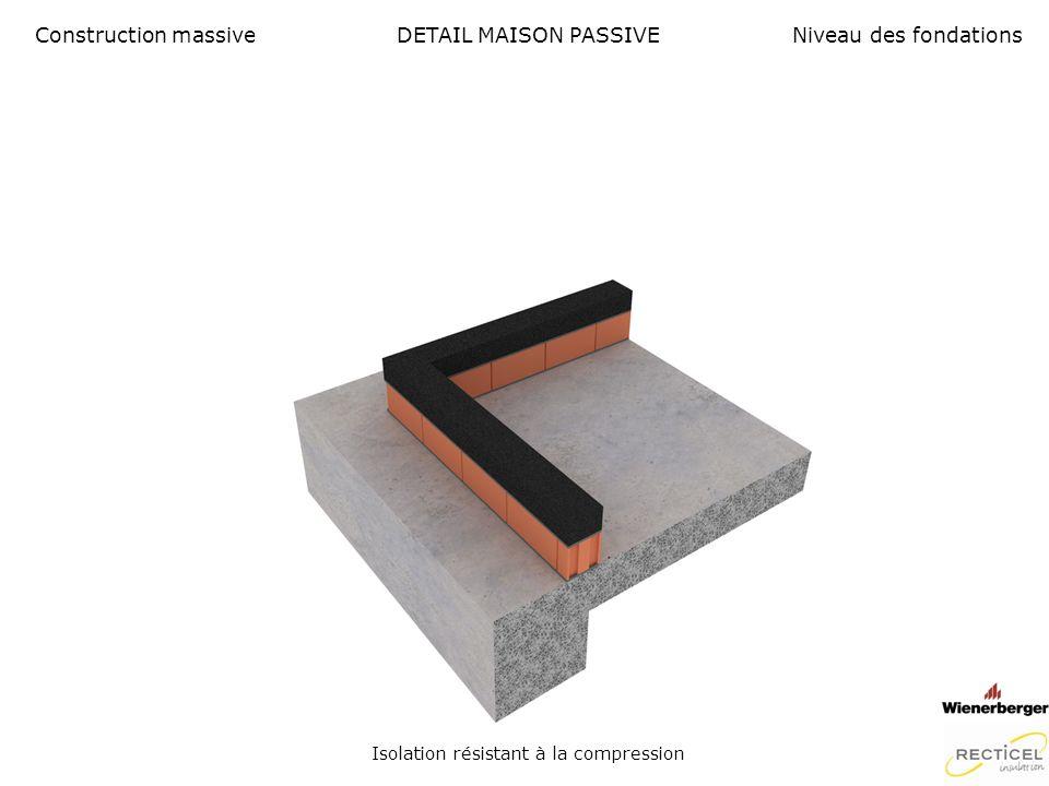 DETAIL MAISON PASSIVE Maçonnerie portante collée Construction massiveNiveau des fondations