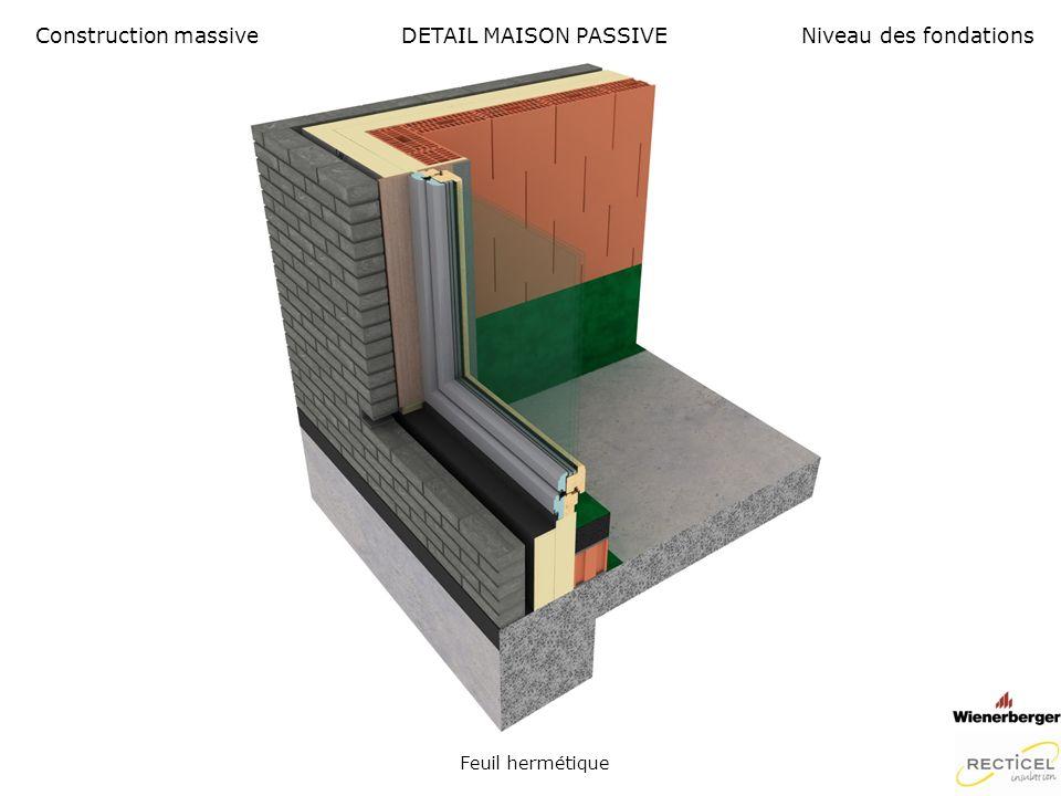 DETAIL MAISON PASSIVE Double couche Recticel Eurofloor Construction massiveNiveau des fondations