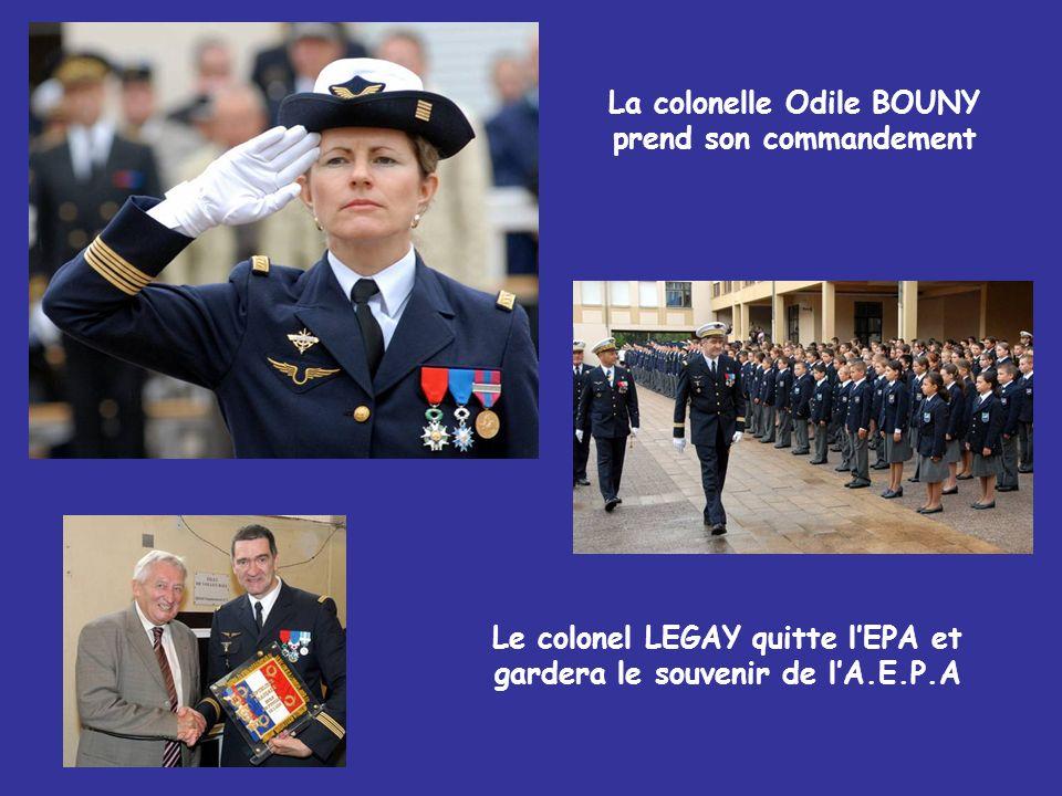 La colonelle Odile BOUNY prend son commandement Le colonel LEGAY quitte lEPA et gardera le souvenir de lA.E.P.A