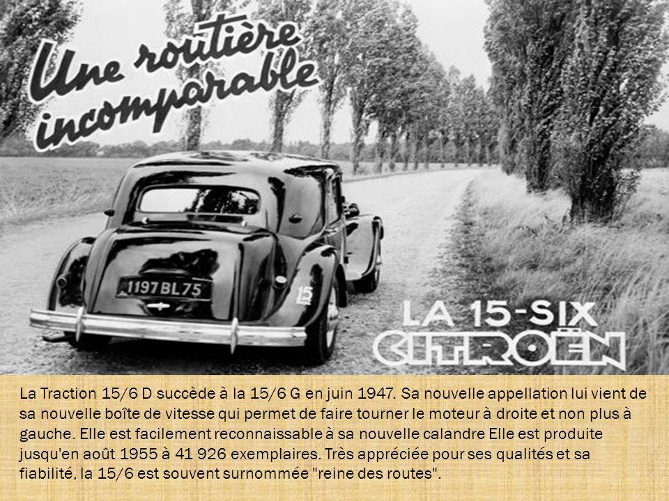 La 15/6 est présentée en 1938 pour supplanter la 22. Il s'agit d'un modèle de luxe. Elle reprend la caisse de la 11 normale, mais le capot est plus lo