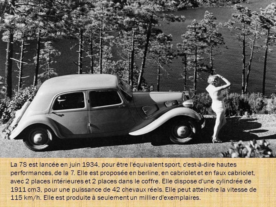 La 7S est lancée en juin 1934, pour être l équivalent sport, c est-à-dire hautes performances, de la 7.