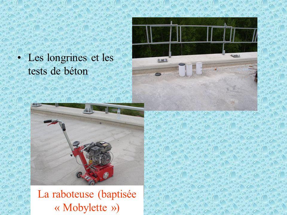 Les longrines et les tests de béton La raboteuse (baptisée « Mobylette »)