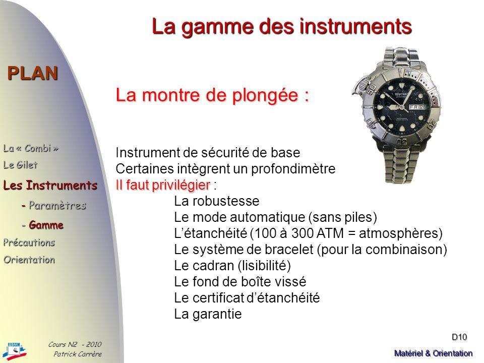 La gamme des instruments PLAN La « Combi » Le Gilet Les Instruments - Paramètres - Gamme PrécautionsOrientation Cours N2 - 2010 Patrick Carrère D9 Mat