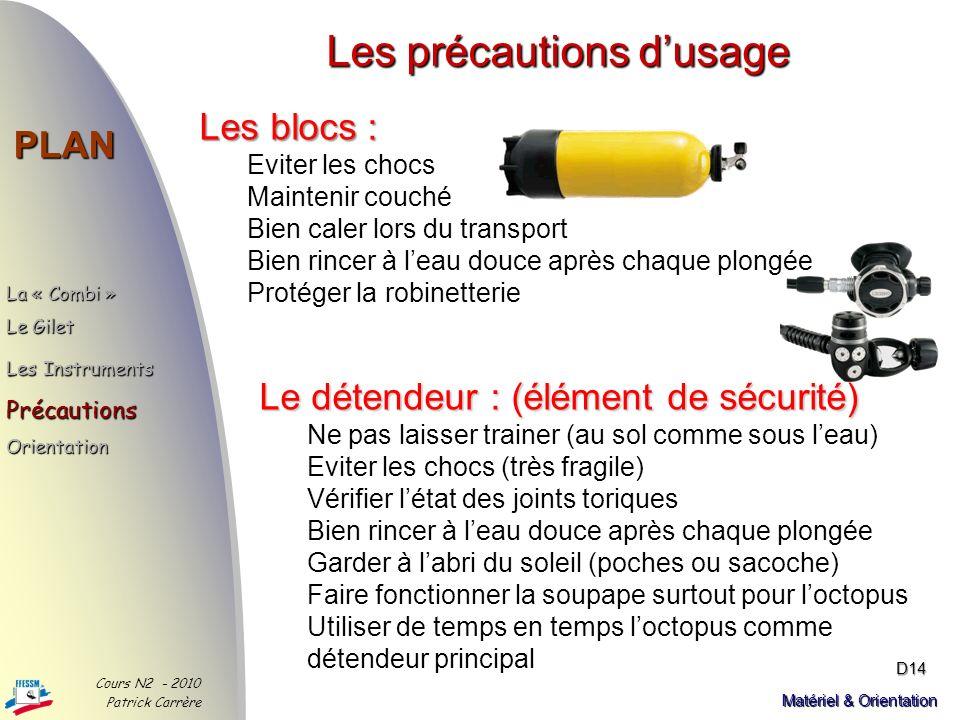 La gamme des instruments PLAN Cours N2 - 2010 Patrick Carrère D13 Matériel & Orientation La boussole: Linstrument complémentaire à une bonne orientati